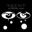 YACHT- See Mystery Lights