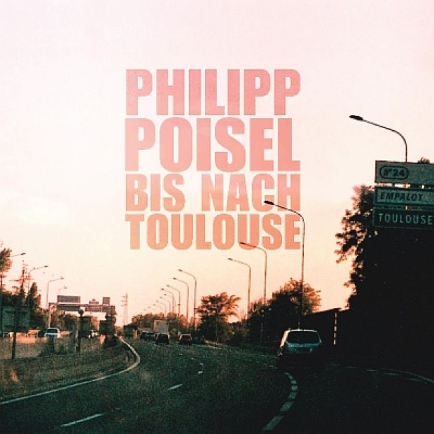 Philipp Poisel Bis nach Toulouse Cover