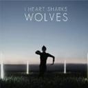 I Heart Sharks - Wolves EP