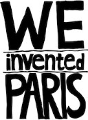 We Invented Paris