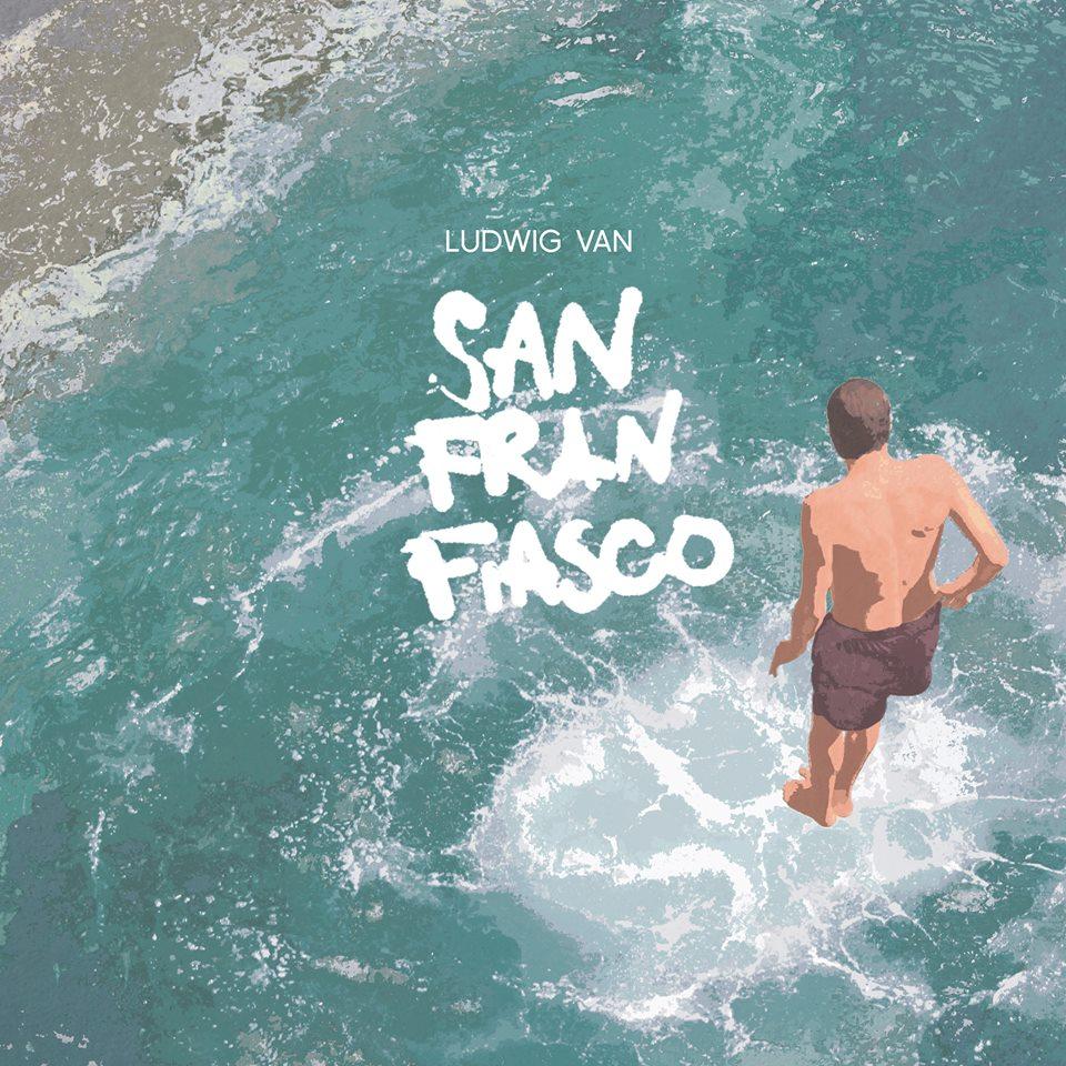 "Ludwig Van - ""San Franfiasco"""