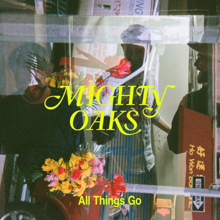 Cover All Things Go, Mighty Oaks
